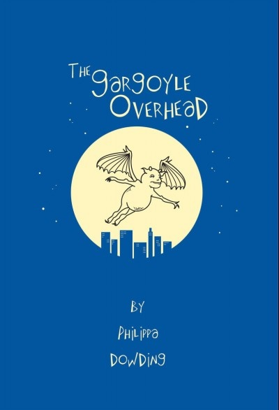 The Gargoyle Overhead by Philippa Dowding