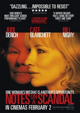 Escándalo (Notes on a scandal; UK.; 2006) Director: Richard Eyre. Actores: Judi Dench; Cate Blanchett; Benedict Taylor y Bill Nighy.