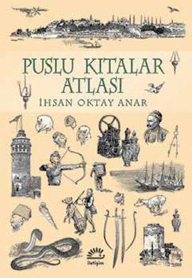 puslu kitalar atlasi   ozel baski - ihsan oktay anar - iletisim yayincilik  http://www.idefix.com/kitap/puslu-kitalar-atlasi-ozel-baski-ihsan-oktay-anar/tanim.asp
