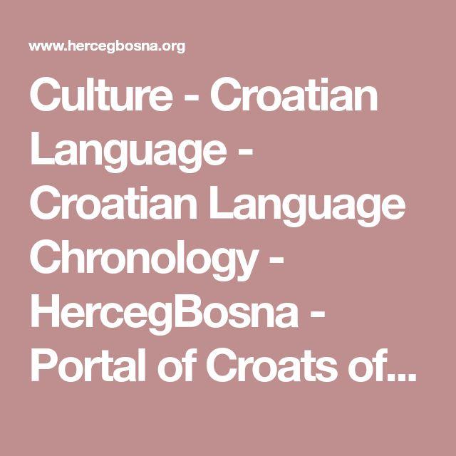 Culture - Croatian Language - Croatian Language Chronology - HercegBosna - Portal of Croats of Bosnia and Herzegovina