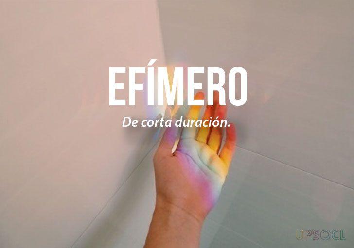 20 palabras más bonitas del idioma español (II) Efìmero.