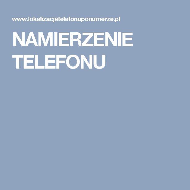 NAMIERZENIE TELEFONU