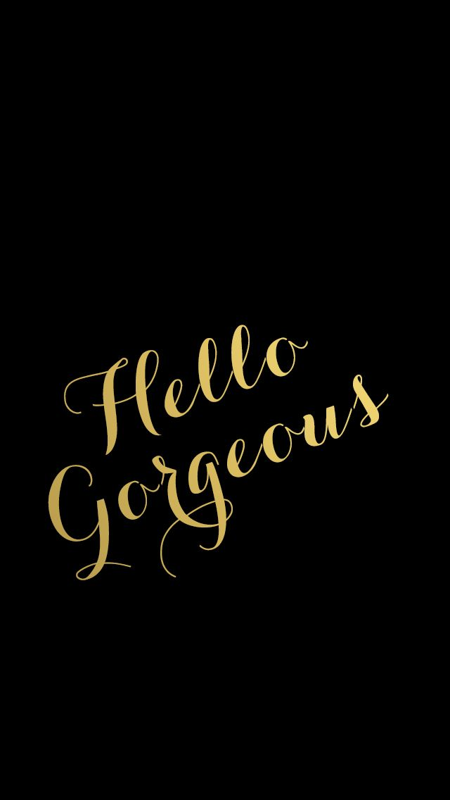 Gold Hello Gorgeous iPhone Wallpaper - Black