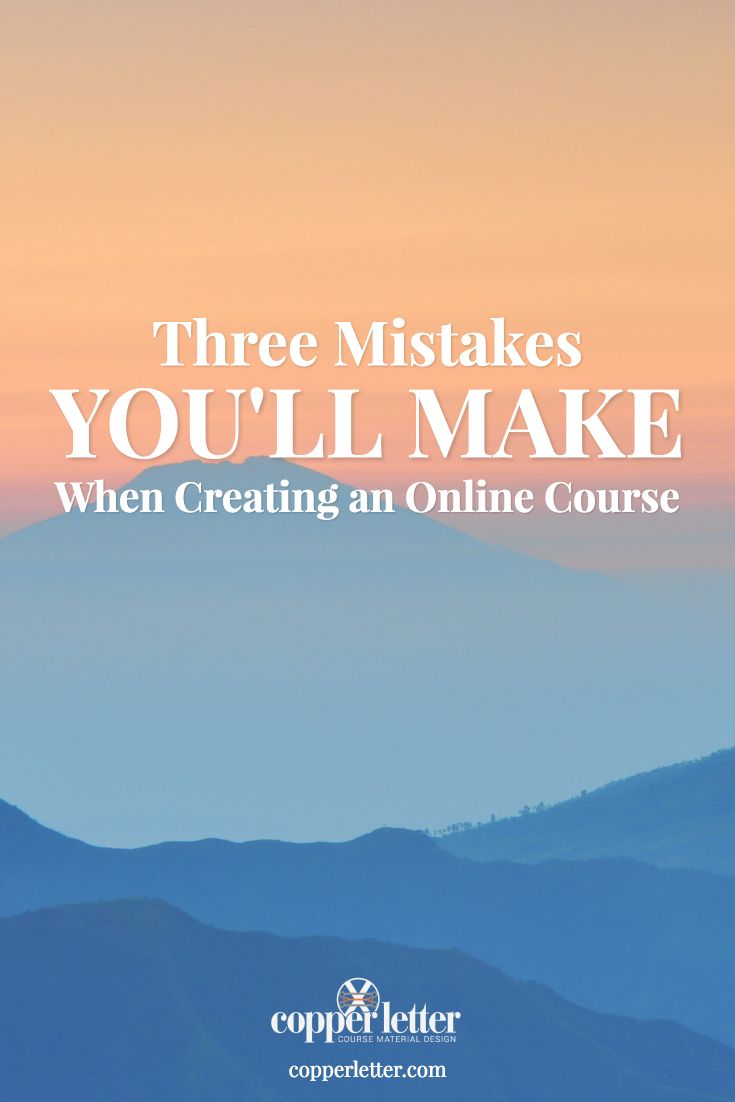 Make sure you avoid these three mistakes the next time you're creating an online course with this easy to read and actionable article.