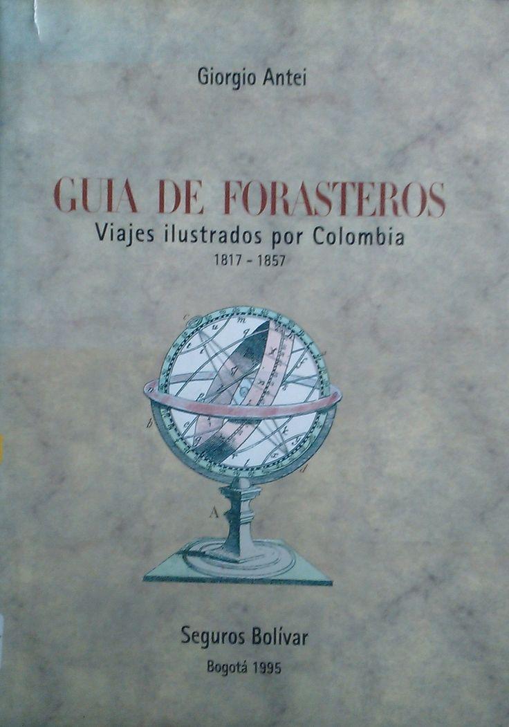 GUIA DE FORASTEROS VIAJES ILUSTRADOS POR COLOMBIA  FB GE 918.6 A627