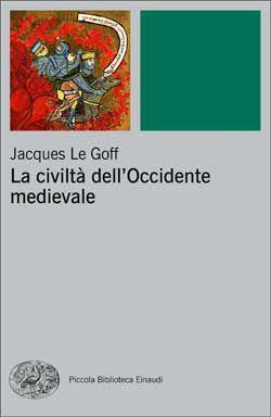 Jacques Le Goff, La civiltà dell'Occidente medievale, PBE NS