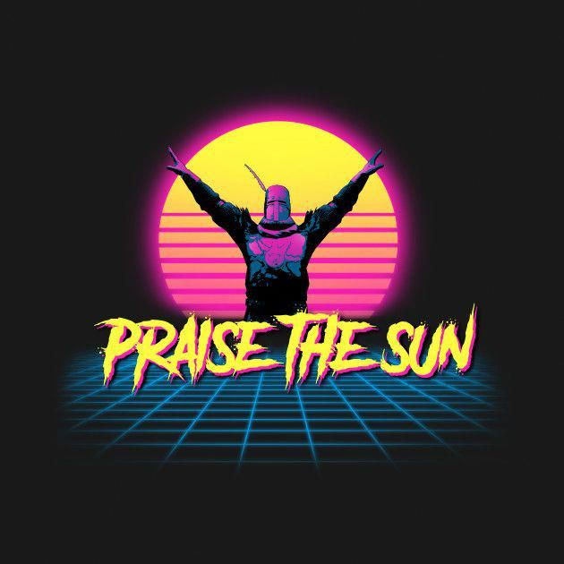 Check Out This Awesome Praise The Synth Design On Teepublic Nintendoswitch Praise The Sun Dark Souls Art Dark Souls Solaire