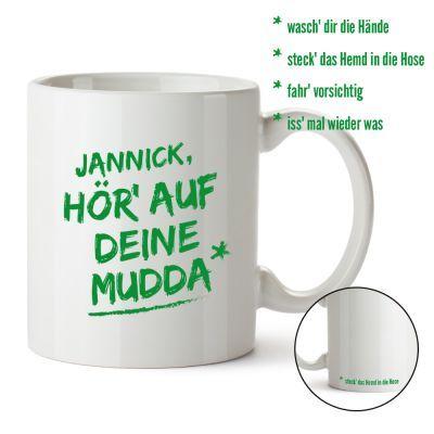Personalisierte Tasse - Hör auf Deine Mudda via: www.monsterzeug.de
