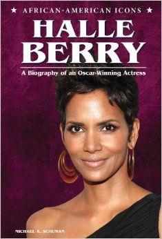 Halle Berry: A Biography of an Oscar-Winning Actress