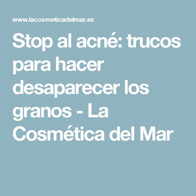 Stop al acné: trucos para hacer desaparecer los granos - La Cosmética del Mar
