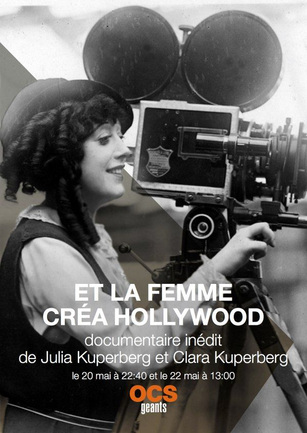 Et La femme créa Hollywood (Women Who Run Hollywood) by Clara and Julia Kuperberg. #Cannes2016 Cannes Classics.  Poster.