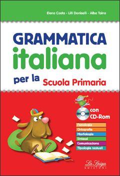 """Pedagogia e didattica: un blog: Recensione testo """"Grammatica italiana per la Scuol..."""