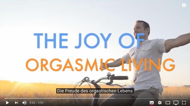 THE JOY OF ORGASMIC LIVING! - Video
