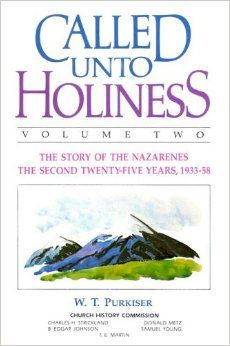 W. T. Purkiser.  Called Unto Holiness, Volume 2  The Story of the Nazarenes: The Second Twenty-Five Years, 1933-1958  (Kansas City, MO: Beacon Hill Press of Kansas City, 1983).