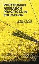 Posthuman research practices in education / edited by Carol A. Taylor, Sheffield Hallam University, UK ; Christina Hughes, University of Warwick, UK. New York, NY : Palgrave Macmillan, [2016] #novetatsbellesarts #gener2018 #CRAIUB #UniBarcelona #UniversitatdeBarcelona