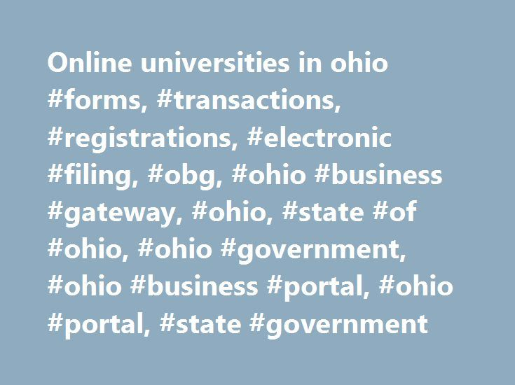 Online universities in ohio #forms, #transactions, #registrations, #electronic #filing, #obg, #ohio #business #gateway, #ohio, #state #of #ohio, #ohio #government, #ohio #business #portal, #ohio #portal, #state #government http://puerto-rico.remmont.com/online-universities-in-ohio-forms-transactions-registrations-electronic-filing-obg-ohio-business-gateway-ohio-state-of-ohio-ohio-government-ohio-business-portal-ohio-port/  # Ohio Business Gateway About the Gateway Overview The Ohio Business…
