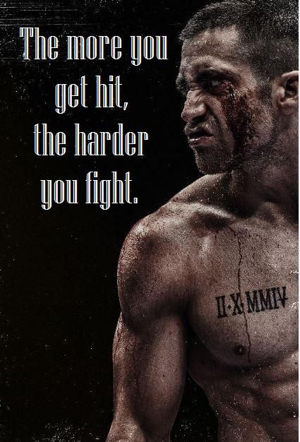 """The more you get hit, the harder you fight."" -Maureen Hope (Southpaw)"