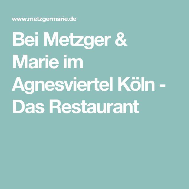 Bei Metzger & Marie im Agnesviertel Köln - Das Restaurant