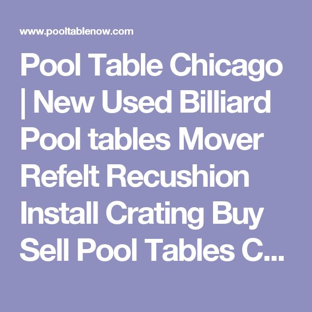 Pool Table Chicago | New Used Billiard Pool Tables Mover Refelt Recushion  Install Crating Buy Sell