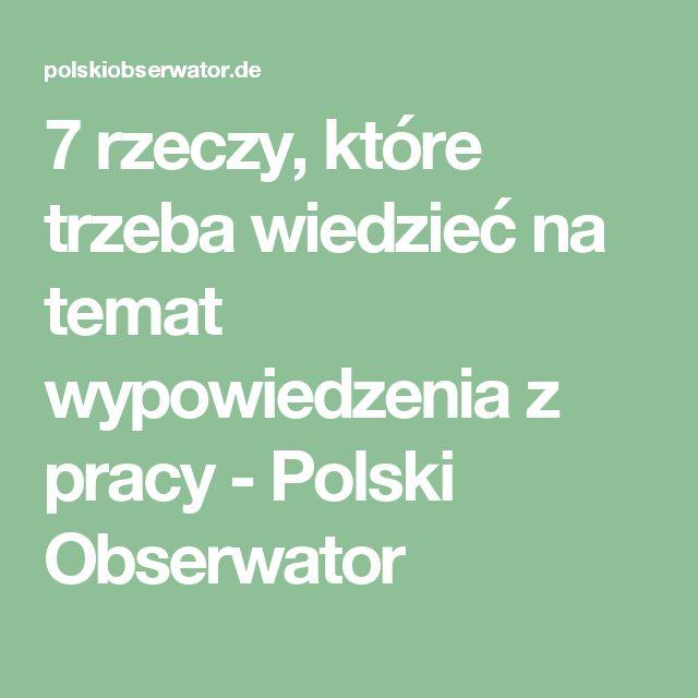 7 rzeczy, które trzeba wiedzieć na temat wypowiedzenia z pracy - Polski Obserwator