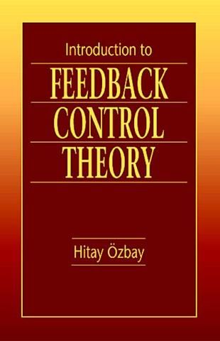 Introduction to Feedback Control Theory; Hitay Ozbay; Hardback