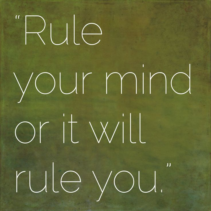 You Inspiration Hut Submit Your Inspiration: Rule Your Mind Or It Will Rule You.