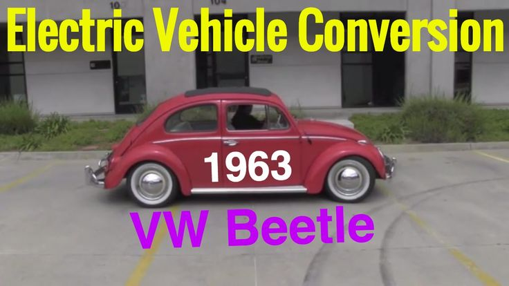 Electric Vehicle Conversion - 1963 VW Beetle - Classic car electric vehi...
