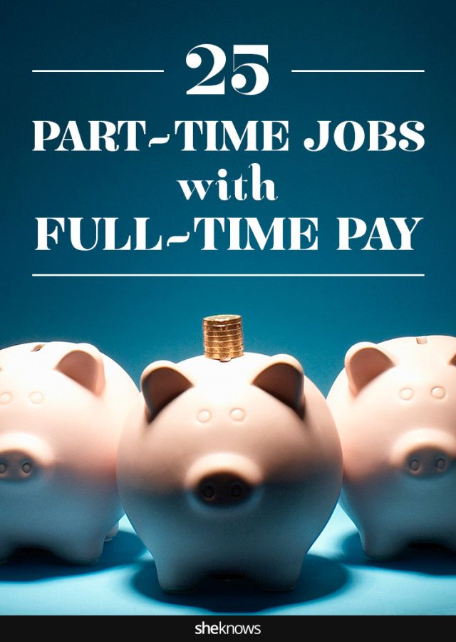 These part-time jobs all come with full-time pay
