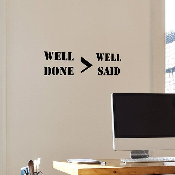 Well Done is better than Well Said Quote Typo Large Size DIY Modern Wall Art Vinyl Decals Stickers for home office decor words unique ps-54 on Etsy, $25.99