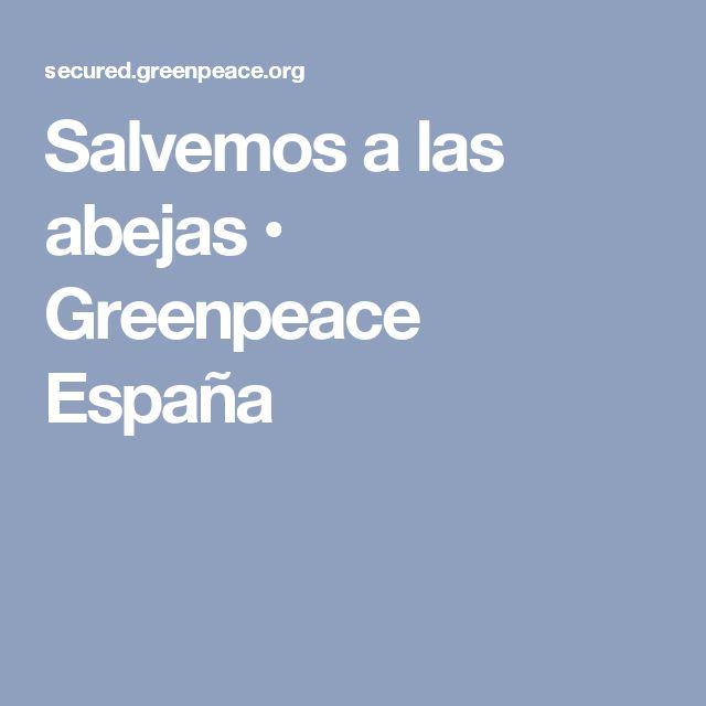 Salvemos a las abejas • Greenpeace España