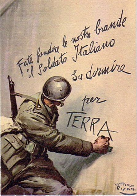 """""""Melt our cots - The Italian soldier knows sleep for EARTH."""" Melt our field cots - the Italian Soldier is incendio sleep on the GROUND."""