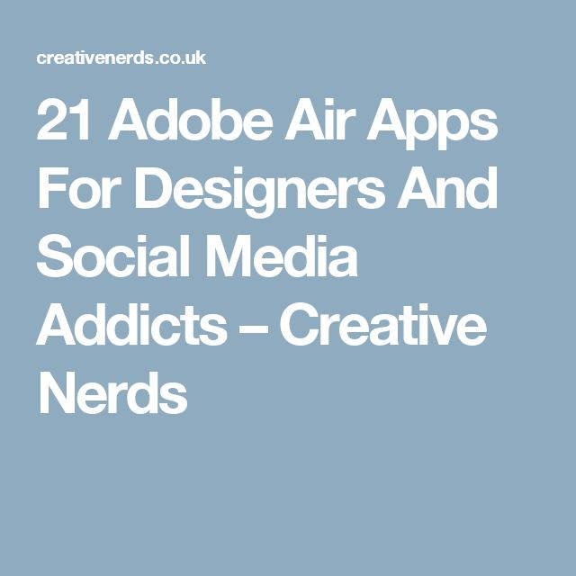 21 Adobe Air Apps For Designers And Social Media Addicts – Creative Nerds