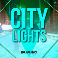 City Lights_Full Version_Released September 18 by BURGO on SoundCloud