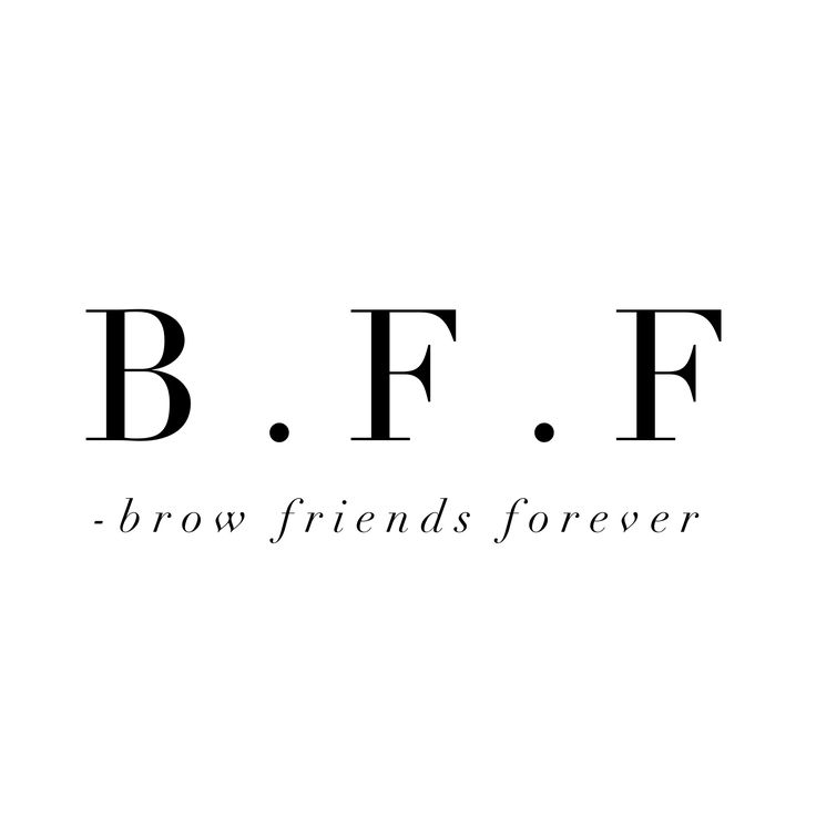 BFF Brow Friends Forever