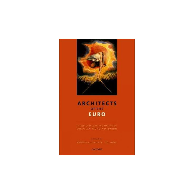 Architects of the Euro : Intellectuals in the Making of European Monetary Union (Hardcover)