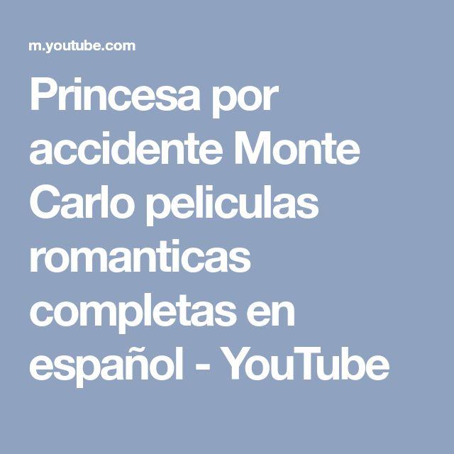 Princesa por accidente Monte Carlo peliculas romanticas completas en español - YouTube