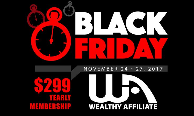 Wealthy Affiliate Black Friday offer!! $299/year.  Less than $0.82/day.  Click link to see details.