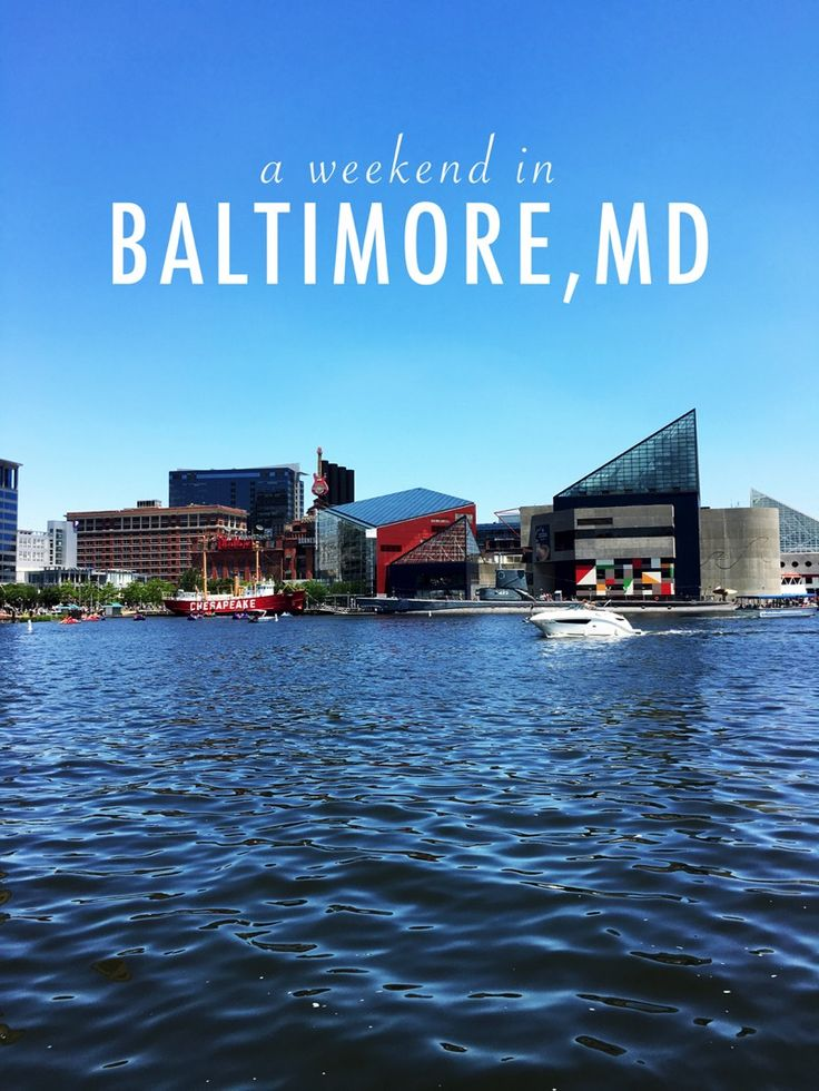 Baltimore weekend getaway travel guide with tips for where to stay, things to do, neighborhoods to visit and restaurants to dine at.