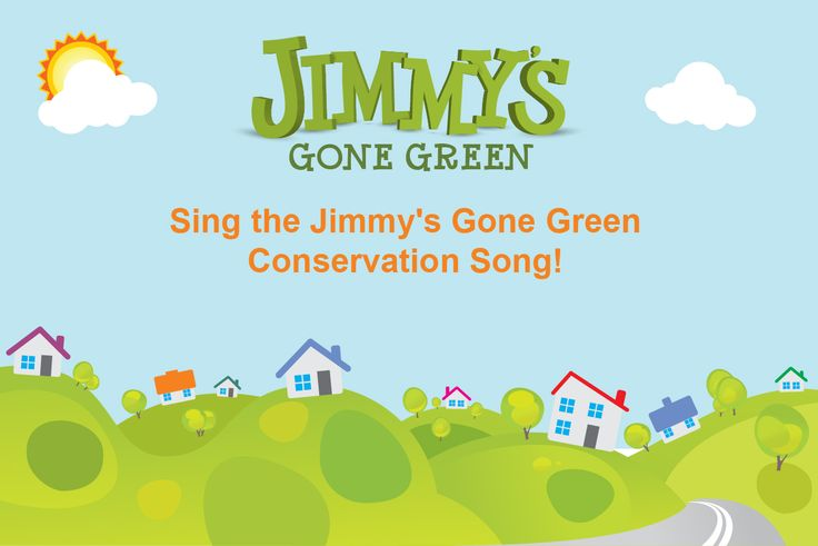 Sing the Jimmy's Gone Green Conservation Song, a fun song that inspires kids (and adults!) to conserve energy and water. #Drought #CADrought #EnergyConservation #WaterConservation #JimmysGoneGreen