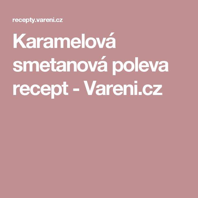 Karamelová smetanová poleva recept - Vareni.cz