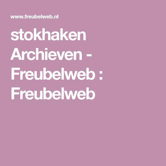 stokhaken Archieven - Freubelweb : Freubelweb