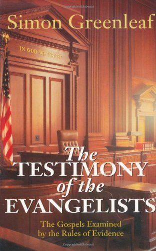 The Testimony of the Evangelists: The Gospels Examined by the Rules of Evidence, http://www.amazon.com/dp/0825427479/ref=cm_sw_r_pi_awd_in.6rb0NW21Z3