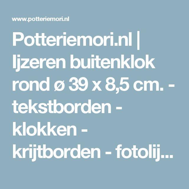 Potteriemori.nl   Ijzeren buitenklok rond ø 39 x 8,5 cm.  - tekstborden - klokken - krijtborden - fotolijsten