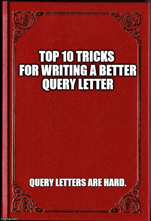 example entire photograph best letters sample query letter template query letter template top 10 tricks for writing a better query letter