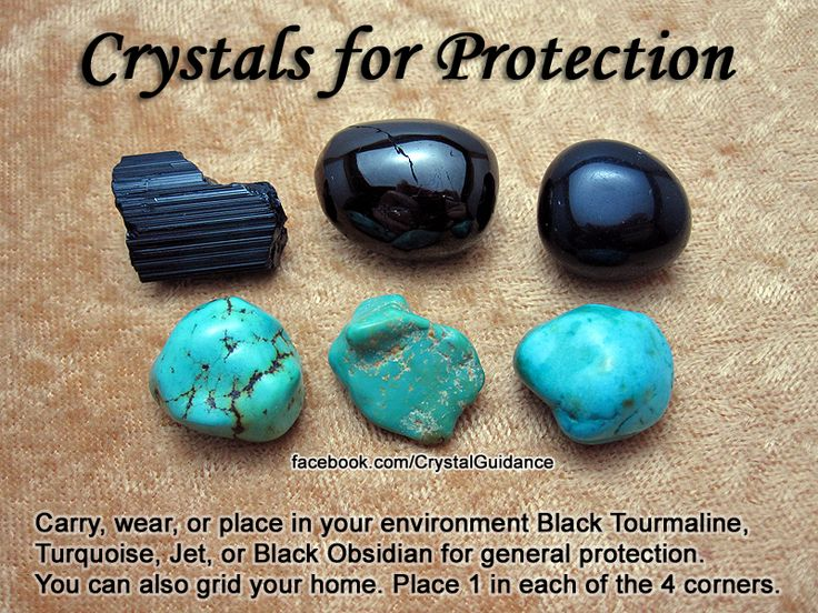Crystals for General Protection. Top Recommended Crystals: Black Tourmaline, Turquoise, Jet, or Black Obsidian.  Additional Crystal Recommendations: Carnelian, Red Jasper, Malachite, SardOnyx, Labradorite, Lapis Lazuli, Pyrite, Amber, Chiastolite, Smoky Quartz, Tiger's Eye. Carry, wear, or place in your environment your favorite protection crystal(s). You can also grid your home or a specific room by placing 1 crystal in each of the 4 corners.