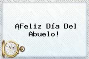 http://tecnoautos.com/wp-content/uploads/imagenes/tendencias/thumbs/feliz-dia-del-abuelo.jpg Dia Del Abuelo. ¡Feliz Día del Abuelo!, Enlaces, Imágenes, Videos y Tweets - http://tecnoautos.com/actualidad/dia-del-abuelo-feliz-dia-del-abuelo/