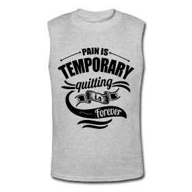 Men's Muscle Shirt - Pain is temporary quitting is forever. Fitness motivational quotes for athletes. The best funny motivational quotes for gym, sports or workout. $24.69 at www.workoutquotes.net  #gym #muscle #bodybuilding #bodybuilder #crossfit #gymrat #gymlife #gymwear #doyoueven #workout #fitness #motivation #quote #shirt #lift #mens