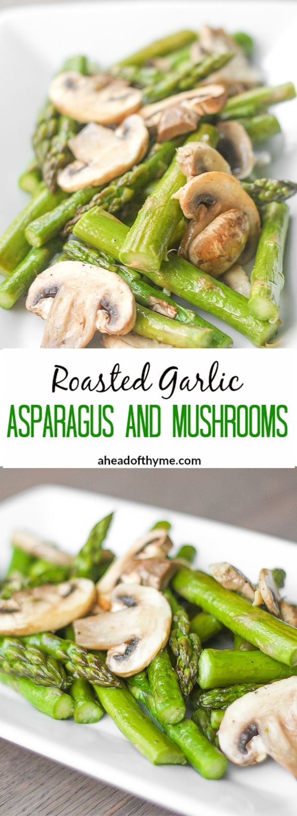 Roasted Garlic Asparagus and Mushrooms: The perfect vegan side dish to any meal. Serve with chicken breast or salmon for a complete meal | aheadofthyme.com