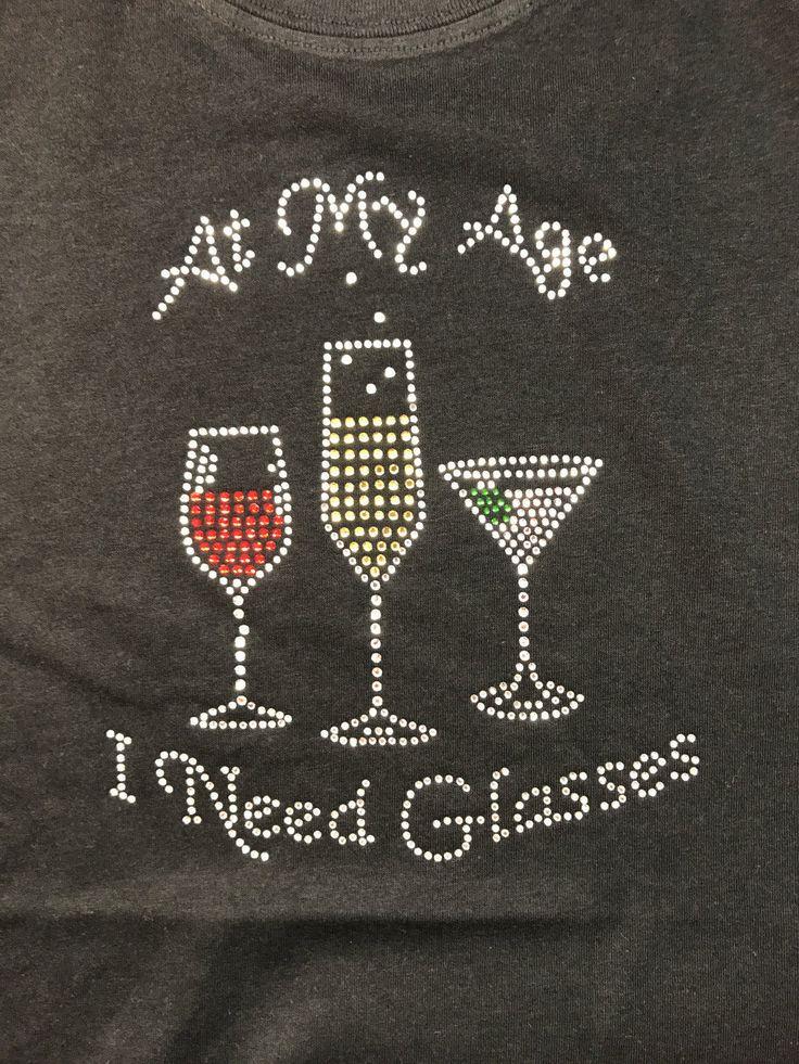 Rhinestone Shirt - At My Age I Need Glasses Rhinestone Shirt, Wine Glasses Rhinestone Shirt, Adult Rhinestone Shirt by ScarlettsPinkRoom on Etsy