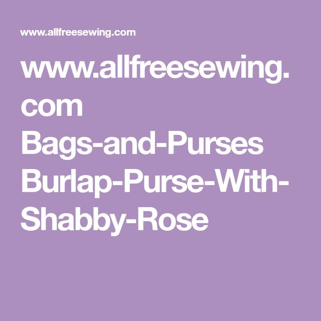 www.allfreesewing.com Bags-and-Purses Burlap-Purse-With-Shabby-Rose